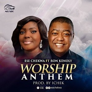 Ese Chekwa - Worship Anthem Ft. Ron Kenoly [MP3 and Lyrics]