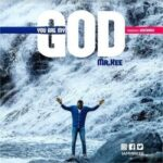 Mr Kee - You are My God [MP3 and Lyrics]