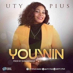 Uty Pius - You Win [MP3 and Lyrics]