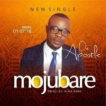 Mojubare Download and Lyrics | De-Apostle