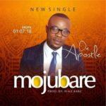 De-Apostle - Mojubare [MP3 and Lyrics]
