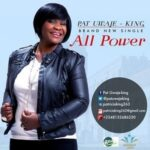 Pat Uwaje-King - All Power [MP3 and Lyrics]