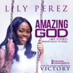 Amazing God Download and Lyrics | Lily Perez