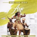 Ayo Download and Lyrics | Bee Cee 'Moh