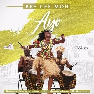 Bee Cee 'Moh - Ayo [MP3 and Lyrics]