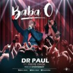 Baba O Download and Lyrics | Dr. Paul Ft. Preye Orok