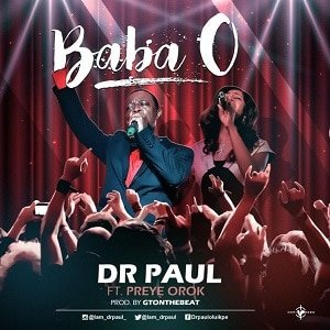 Baba O Dr. Paul Ft. Preye Orok