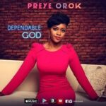 Dependable God Download and Lyrics | Preye Orok