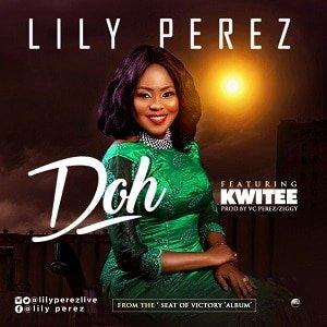 Lily Perez - Doh Ft. Kwitee [MP3 and Lyrics]