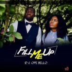 Fill Me Up Download and Lyrics | ID & Ope Bello