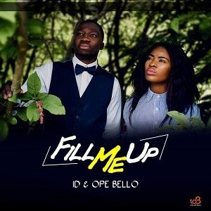 ID & Ope Bello - Fill Me Up [MP3 and Lyrics]