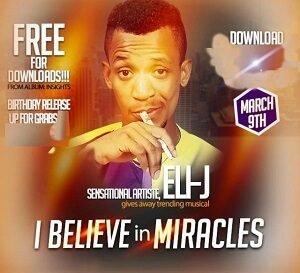 Eli-J - I Believe in Miracles [MP3 and Lyrics]
