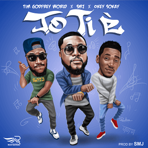 Tim Godfrey - Jo Ti E Ft. SMJ & Okey Sokay [MP3 and Lyrics]