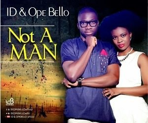Not A Man ID & Ope Bello