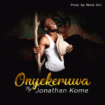 Jonathan Kome - Onyekeruwa [MP3 and Lyrics]