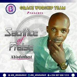 Sacrifice of Praise Abiodunbest