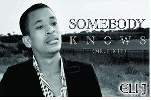 Somebody Knows Download and Lyrics | Eli-J