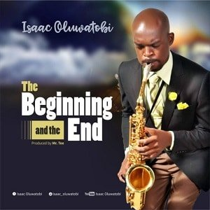 The Beginning and The End Isaac Oluwatobi