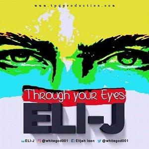 Eli-J -Through Your Eyes [MP3 and Lyrics]