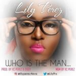 Lily Perez - Who is This Man [MP3 and Lyrics]