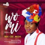 Bee Cee 'Moh - Wo Mi [MP3 and Lyrics]