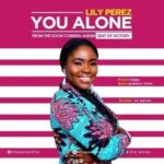 Lily Perez - You Alone [MP3 and Lyrics]