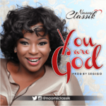 Naomi Classik - You Are God [MP3 and Lyrics]