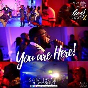 Sam Ibozi - You Are Here Ft. Emmasings [MP3 and Lyrics]