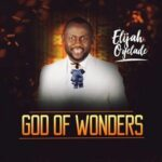 God of Wonders Download and Lyrics | Elijah Oyelade