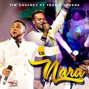 Nara Tim Godfrey Ft. Travis Greene