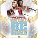Frank Edwards - Thy Will Be Done Ft. Nathaniel Bassey [MP3 and Lyrics]