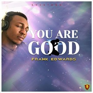 You Are Good Frank Edwards