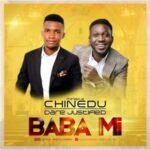 Minista Chinedu - Baba Mi Ft. Dare Justified [MP3 and Lyrics]