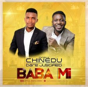 Baba Mi Download and Lyrics | Minista Chinedu Ft. Dare Justified