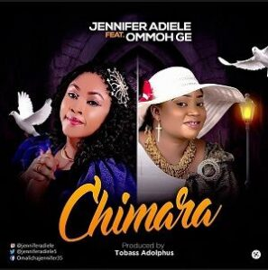 Chimara Jennifer Adiele Ft. Ommoh GE
