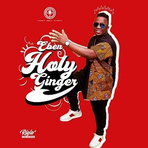 Eben - Holy Ginger [MP3, Video and Lyrics]
