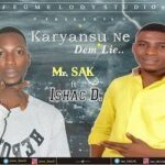 Karyansu Ne (Dem Lie) Download and Lyrics | Mr. SAK Ft. Ishac D