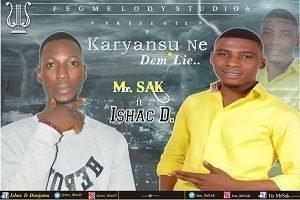 Karyansu Ne (Dem Lie) Mr. SAK Ft. Ishac D
