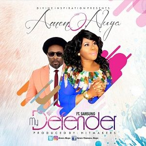 My Defender Download and Lyrics | Amen O Aluya Ft. Samsong