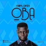 Chris Okey - Oba [MP3 and Lyrics]