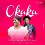 Laura Abios - Okaka Ft. Samsong [MP3, Video and Lyrics]