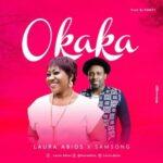 Laura Abios - Okaka Ft. Samsong [MP3, Video and Lyrics]
