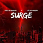 Surge Download and Lyrics | Obiora Obiwon Ft. Glowreeyah Braimah
