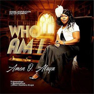 Who Am I Amen O Aluya