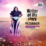 El' Grace - Writer of My Story [MP3 and Lyrics]