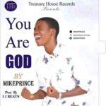 Mike Prince - You Are God [MP3 and Lyrics]