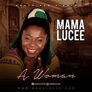A Woman Download and Lyrics | Mama Lucee
