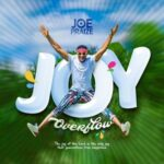 Joe Praize - Joy Overflow [MP3, Video and Lyrics]