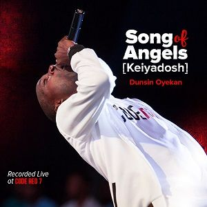 Dunsin Oyekan - Song of Angels (Kei Yadosh) [MP3, Video and Lyrics]