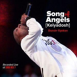 Dunsin Oyekan - Song of Angels (Kei Yadosh) [MP3, Video and Lyrics]